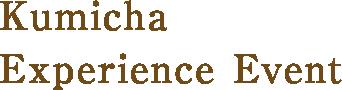 Kumicha Experience Event