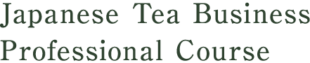 Japanese Tea Business Professional Course